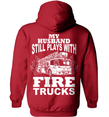 Firefighter Shirt - My Husband Still Plays With Fire Trucks - Shirt Loft - 4