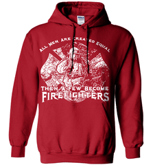 Firefighter Shirt - All Men Are Created Equal Then A Few Become Firefighters - Shirt Loft - 4