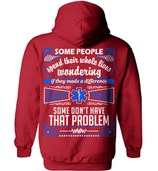 EMT Shirt - Some People Spend Their Whole Lives Wondering If They Made A Difference.. Some Don't Have That Problem - Shirt Loft - 5