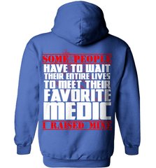 EMT Shirt - Some People Have To Wait Their Entire Lives To Meet Their Favorite Medic. I Raised Mine - Shirt Loft - 5