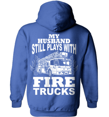 Firefighter Shirt - My Husband Still Plays With Fire Trucks - Shirt Loft - 5