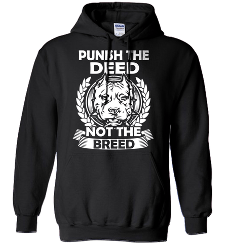 Pit Bull Shirt - Punish The Deed Not The Breed