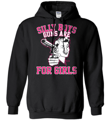 Gun Shirt - Silly Boys, Guns Are For Girls - Shirt Loft - 1