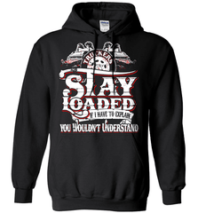 Trucker Shirt - Truckers Stay Loaded. If I Have To Explain You Wouldn't Understand - Shirt Loft - 1