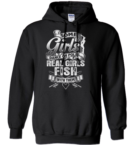 Fishing Shirt - Some Girls Dance On Poles. Real Girls Fish With Them
