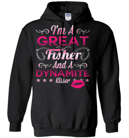 Fishing Shirt - I Am A Great Fisher And A Dynamite Kisser