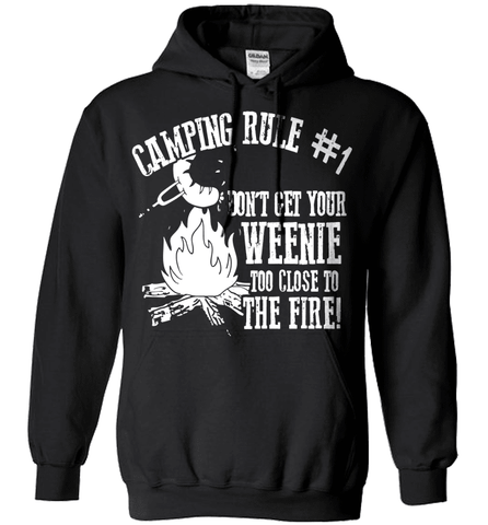 Camping Shirt - Camping Rule #1. Don't Get Your Weenie Too Close To The Fire!
