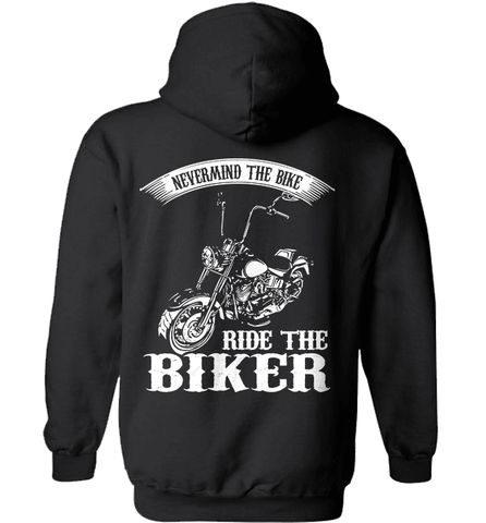 Biker Shirt - Never Mind The Bike. Ride The Biker