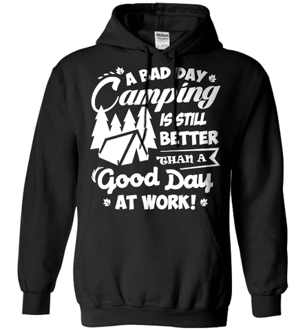 Camping Shirt - A Bad Day Camping Is Better Then A Good Day Working