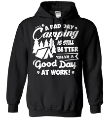 Camping Shirt - A Bad Day Camping Is Better Then A Good Day Working - Shirt Loft - 1