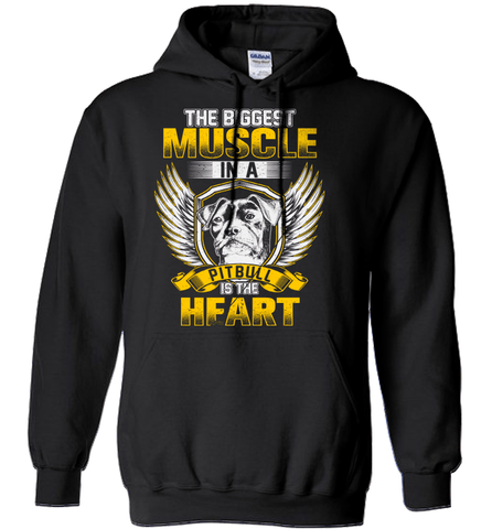 Pit Bull Shirt - The Biggest Muscle In A Pit Bull Is The Heart
