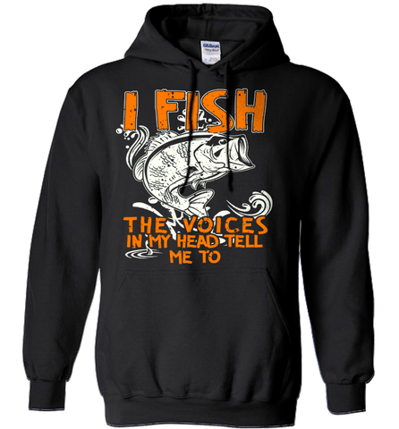 Fishing Shirt - I Fish. The Voices In My Head Tell Me To