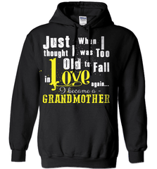 Grandma Shirt - Just When I Thought I Was Too Old To Fall In Love Again... I Became A Grandmother - Shirt Loft - 1