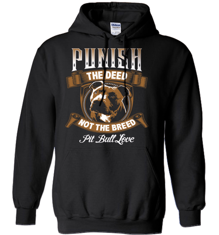 Pit Bull Shirt - Punish The Deed Not The Breed. Pit Bull Love