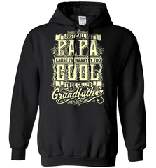 Grandpa Shirt - Just Call Me Papa Cause I'm Waaayyy Too Cool To Be Called Grandfather - Shirt Loft - 1