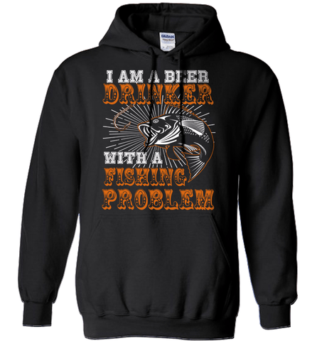Fishing Shirt - I Am A Beer Drinker With A Fishing Problem