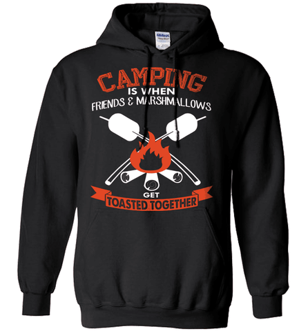 Camping Shirt - Camping Is When Friends And Marshmallows Get Toasted Together