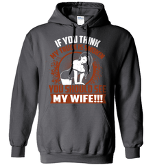 Trucker Shirt - If You Think My Truck Is Smokin, You Should See My Wife!! - Shirt Loft - 3