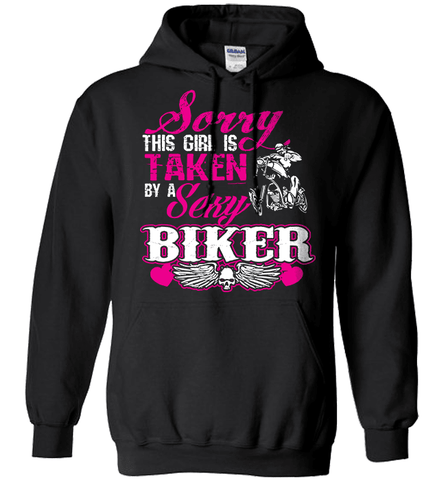 Biker Shirt - Sorry This Girl Is Taken By A Sexy Biker