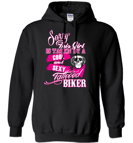 Biker Shirt - Sorry This Girl Is Taken By A Cool And Sexy Tattooed Biker