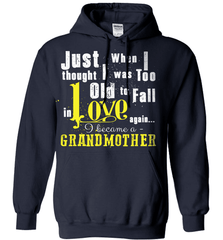 Grandma Shirt - Just When I Thought I Was Too Old To Fall In Love Again... I Became A Grandmother - Shirt Loft - 3