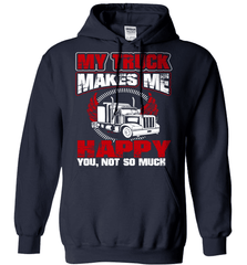 Trucker Shirt - My Truck Makes Me Happy. You, Not So Much - Shirt Loft - 4