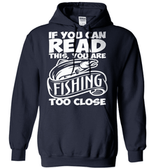 Fishing Shirt - If You Can Read This, You Are Fishing Too Close - Shirt Loft - 3