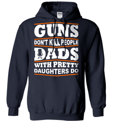 Gun Shirt - Guns Don't Kill People, Dads With Pretty Daughters Do - Shirt Loft - 4