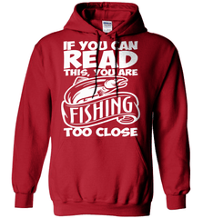 Fishing Shirt - If You Can Read This, You Are Fishing Too Close - Shirt Loft - 4