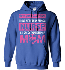 Nurse Shirt - There Aren't Many Things I Love More Than Being A Nurse But One Of Them Is Being A Mom - Shirt Loft - 5