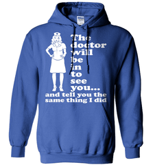 Nurse Shirt - The Doctor Will Be In To See You... And Tell You The Same Thing I Did - Shirt Loft - 5