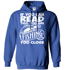 Fishing Shirt - If You Can Read This, You Are Fishing Too Close - Shirt Loft - 5