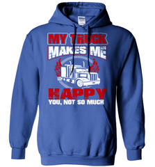 Trucker Shirt - My Truck Makes Me Happy. You, Not So Much - Shirt Loft - 5
