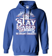 Trucker Shirt - Truckers Stay Loaded. If I Have To Explain You Wouldn't Understand - Shirt Loft - 5