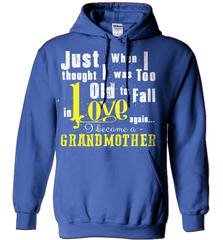 Grandma Shirt - Just When I Thought I Was Too Old To Fall In Love Again... I Became A Grandmother - Shirt Loft - 5