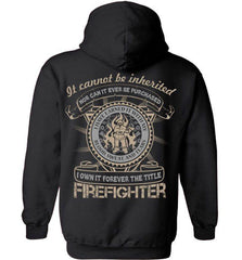 Firefighter Shirt - It Cannot Be Inherited - Shirt Loft - 1