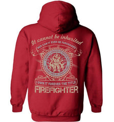 Firefighter Shirt - It Cannot Be Inherited - Shirt Loft - 4
