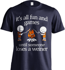 Camping Shirt - It Is All Fun And Games Until Someone Loses A Wiener - Shirt Loft - 6