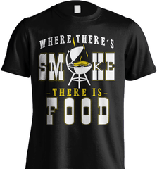 BBQ Shirt - Where There Is Smoke, There Is Food - Shirt Loft - 5