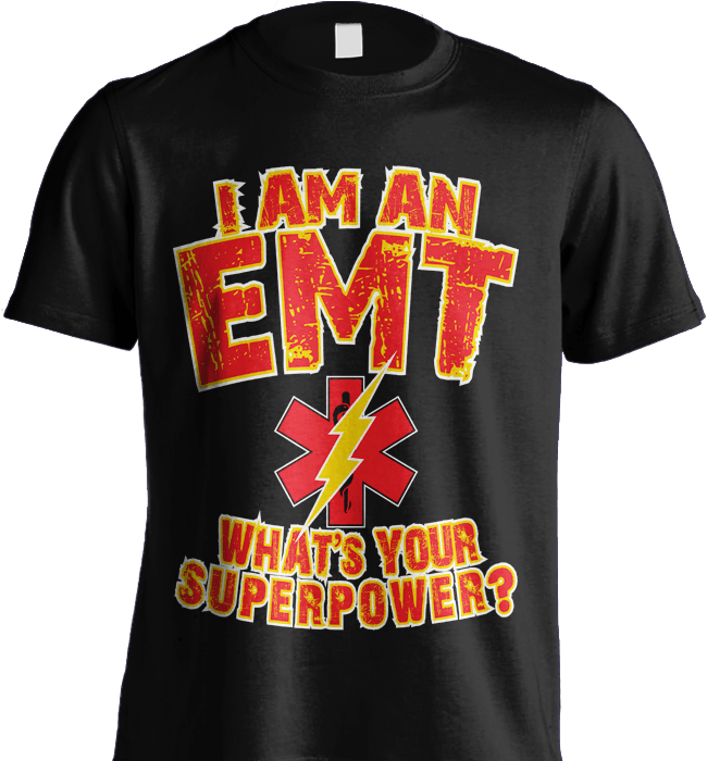 EMT Shirt - I Am An EMT. What's Your Superpower? - Shirt Loft - 2