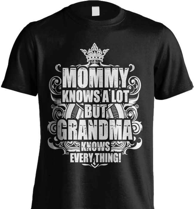 Grandma Shirt - Mommy Knows A Lot But Grandma Knows Everything! - Shirt Loft - 2