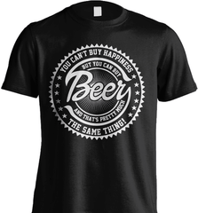 Beer Shirt - You Can't Buy Happiness But You Can Buy Beer And That's Pretty Much The Same Thing! - Shirt Loft - 5