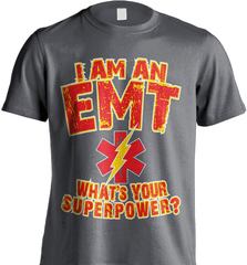 EMT Shirt - I Am An EMT. What's Your Superpower? - Shirt Loft - 6