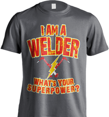 Welder Shirt - I Am A Welder. What's Your Superpower? - Shirt Loft - 6