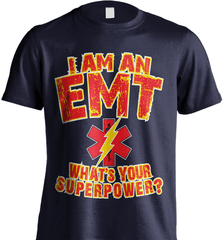 EMT Shirt - I Am An EMT. What's Your Superpower? - Shirt Loft - 7
