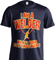 Welder Shirt - I Am A Welder. What's Your Superpower? - Shirt Loft - 7