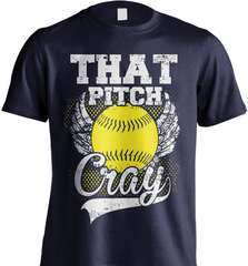 Softball Mom Shirt - That Pitch Cray - Shirt Loft - 6