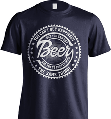 Beer Shirt - You Can't Buy Happiness But You Can Buy Beer And That's Pretty Much The Same Thing! - Shirt Loft - 6