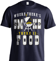 BBQ Shirt - Where There Is Smoke, There Is Food - Shirt Loft - 6