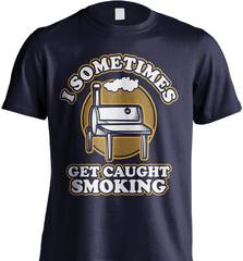 BBQ Shirt - I Sometimes Get Caught Smoking - Shirt Loft - 6